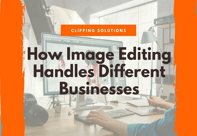 How Image Editing Handles Different Businesses