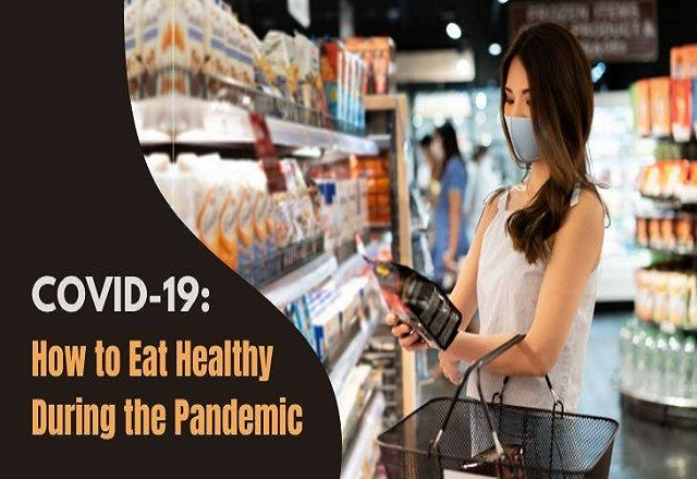 Tips to Eat Healthy During the Pandemic